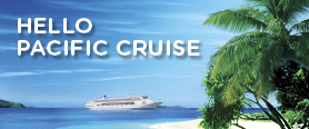 Hello Pacific Cruise